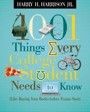 1001 Things: 1001 Things Every College Student Needs to Know : Like Buying Your Books Before Exams Start by Harry H., Jr. Harrison (2008, Paperback)