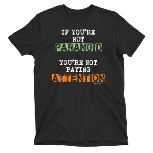 Kids T-Shirt NOT PARANOID NOT PAYING ATTENTION Novelty Conspiracy Theory Unisex