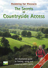The Secrets of Countryside Access: An Illustrated Guide to Finding, Using and Enjoying Public Paths by Dave Ramm (Paperback, 2006)