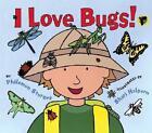I Love Bugs 9780060561680 by Philemon Sturges Hardback