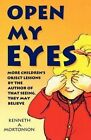 Open My Eyes: More Children's Object Lessons by the Author of That Seeing, They May Believe by Kenneth A Mortonson (Paperback / softback, 1996)