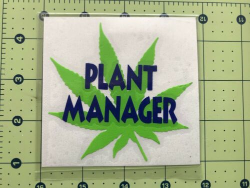 PLANT MANAGER Pot Leaf Vinyl Decal DieCut Sticker Vehicle Toolbox Window #211