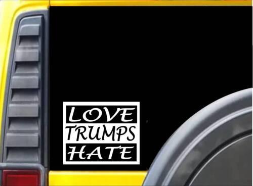 Love Trumps Hate K477 6 inch Sticker liberal decal