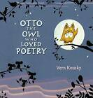 Otto the Owl Who Loved Poetry by Vern Kousky (Hardback, 2015)