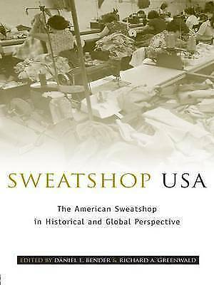 1 of 1 - USED (VG) Sweatshop USA: The American Sweatshop in Historical and Global Perspec
