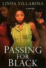 Passing for Black by Linda Villarosa (Paperback, 2008)