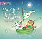 The Owl and the Pussycat: Band 00/Lilac (Collins Big Cat) by Polly Dunbar (Paperback, 2013)