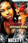 Juicy 2: Getting Even by Nicety (Paperback / softback, 2013)