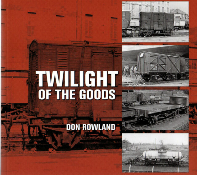 Twilight of the Goods by Don Rowland (Paperback, 2019) Railways