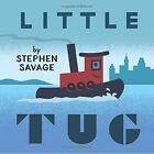 Little Tug by Stephen Savage (Hardback, 2015)