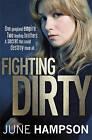 Fighting Dirty by June Hampson (Hardback, 2011)