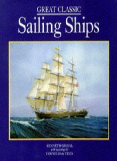 Great Classic Sailing Ships By Kenneth Giggal, Cornelis de Vries