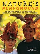 Nature's Playground: Activities, Crafts, and Games to Encourage Children to Get