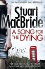 A Song for the Dying by Stuart MacBride (Paperback, 2014)