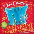 Yr Eliffant Eithaf Digywilydd / The Slightly Annoying Elephant by David Walliams (Paperback, 2016)