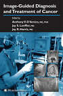 Image-Guided Diagnosis and Treatment of Cancer by Humana Press Inc. (Hardback, 2003)