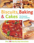 Biscuits, Baking and Cakes: Over 300 Step-by-step Instructions by Flame Tree Publishing (Paperback, 2008)