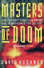 Masters of Doom: How Two Guys Created an Empire and Transformed Pop Culture by David Kushner (Paperback, 2004)