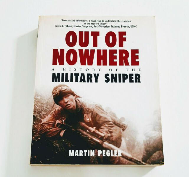 Out of Nowhere: A History of the Military Sniper by Pegler, Martin