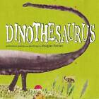 Dinothesaurus: Prehistoric Poems and Paintings by Douglas Florian (Other book format, 2009)