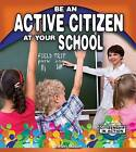 Be an Active Citizen at Your School by Helen Mason (Paperback / softback, 2016)