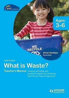 PYP Springboard Teacher's Manual: What is Waste? by Gardner, Julia, NEW Book, FR