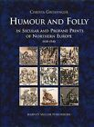 Humour and Folly in Secular and Profane Printes of Northern Europe, 1430-1540 by Christa Grossinger (Hardback, 2002)