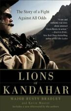 Lions of Kandahar : The Story of a Fight Against All Odds by Kevin Maurer and Rusty Bradley (2015, Paperback)
