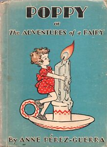 POPPY-OR-THE-ADVENTURES-OF-A-FAIRY-By-ANNE-PEREZ-GUERRA-Rand-McNally-1931-1934