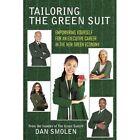 Tailoring The Green Suit Dan Smolen Authorhouse Paperback 9781449059798