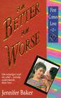 For Better, for Worse by Jennifer Baker (Paperback, 1994)
