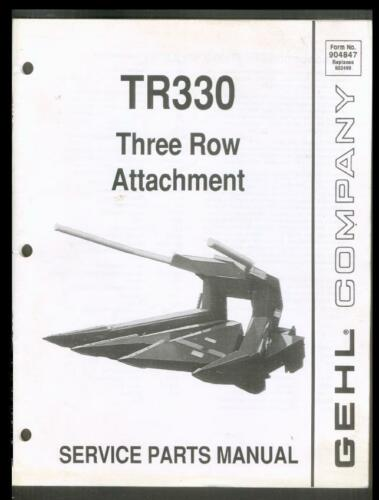 GEHL COMPANY TR330 Three Row Attachment Parts Manual 1990 Agriculture Farming
