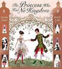 The Princess Who Had No Kingdom by Ursula Jones (Paperback, 2010)
