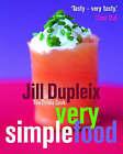 Very Simple Food by Jill Dupleix (Paperback, 2004)