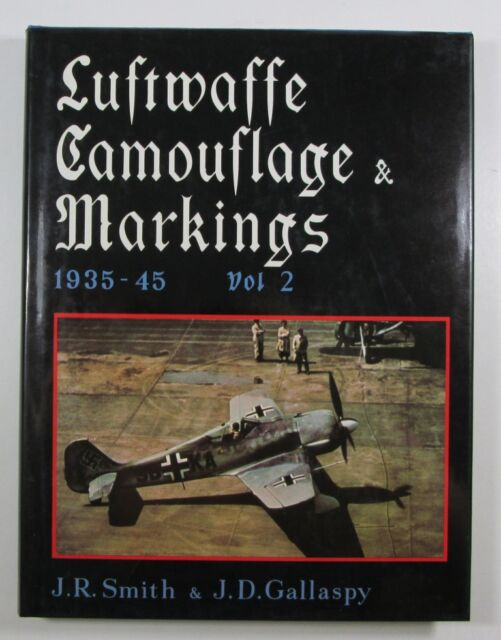 Luftwaffe Camouflage & Markings 1935-45 vol 2 by J R Smith & J D Gallaspy