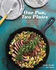 One Pan, Two Plates : More Than 70 Complete Weeknight Meals for Two by Carla Snyder Snyder (2013, Paperback)