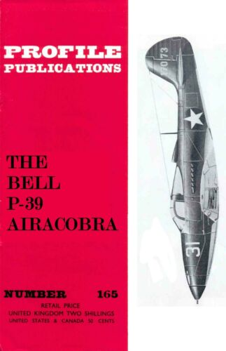 BELL P-39 AIRACOBRA PROFILE PUBLICATIONS No.165// DOWNLOAD