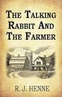 Talking Rabbit and The Farmer 9781456073374 by R J Henne Paperback