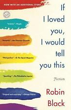 If I Loved You, I Would Tell You This: Fiction by Black, Robin