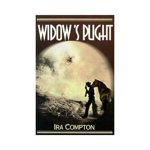 Widow's Plight by Ira Compton (2000, Paperback)