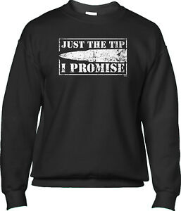 Just The Tip I Promise Funny Second Amendment Rights Gift Pullover Sweatshirt