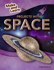 Projects with Space by Louise Spilsbury (Hardback, 2014)