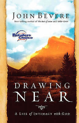1 of 1 - Drawing Near: A Life of Intimacy with God by John Bevere (Paperback, 2006)
