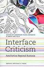 Interface Criticism: Aesthetics Beyond Buttons by Soren Bro Pold, Christian Ulrik Andersen (Paperback, 2011)