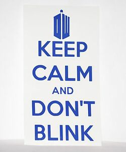 Keep-Calm-and-Don-039-t-Blink-Doctor-Who-Precision-Cut-Vinyl-Decal-Choose-Color