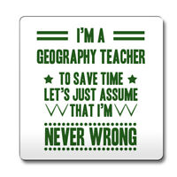 Green Never Wrong Geography Teacher Funny Gift Idea Coaster work 092