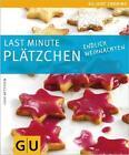 Last minute Plätzchen. Endlich Weihnachten von Cora Wetzstein (2007, Taschenbuch)