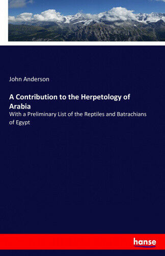 A Contribution to the Herpetology of Arabia by Associate Professor John.