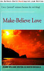 Make-Believe Love by Jeanne Williams (Paperback / softback, 2001)