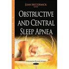 Obstructive & Central Sleep Apnea by Nova Science Publishers Inc (Paperback, 2015)